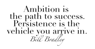 ambition-is-the-path-to-success-persistence-is-the-vehicle-you-arrive-in